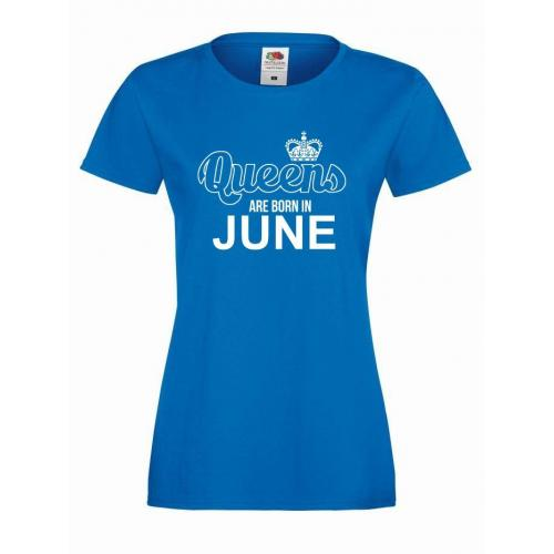 T-shirt lady QUEENS ARE BORN IN JUNE