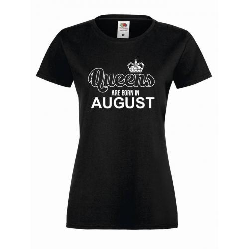 T-shirt lady QUEENS ARE BORN IN AUGUST