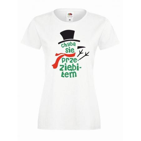 T-shirt lady DTG CHYBA SIĘ PRZEZIĘBIŁEM