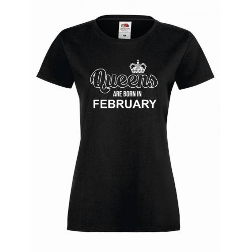 T-shirt lady QUEENS ARE BORN IN FEBRUARY