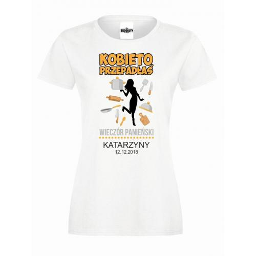 T-shirt lady DTG KOBIETO PRZEPADŁAŚ (własne napisy)