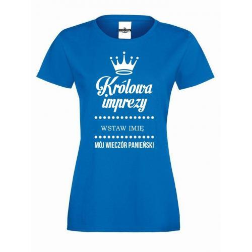 T-shirt lady KRÓLOWA IMPREZY (własne imię)