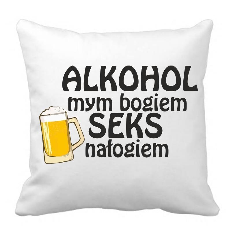 poduszka alkohol mym bogiem seks nałogiem