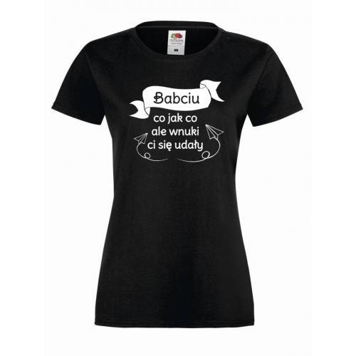 T-shirt lady/oversize  Babciu co jak co ale wnuki ci sie udały