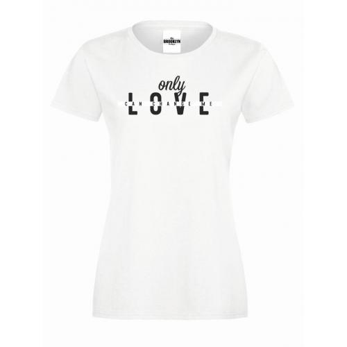 T-shirt lady slim DTG Only love can change me
