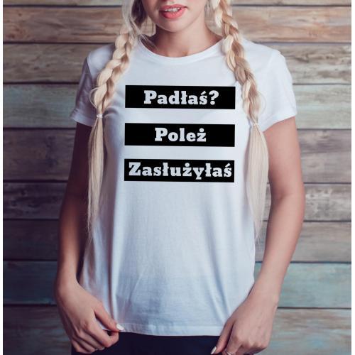 T-shirt lady slim DTG padłaś poleż zasłużyłaś