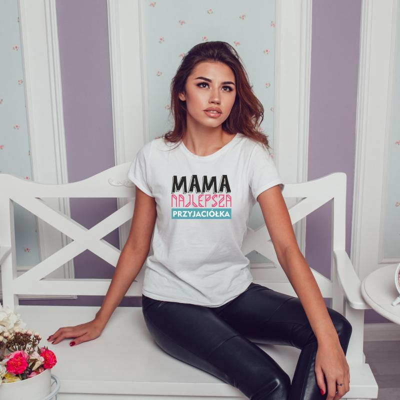 T-shirt z napisem mama najlepsza przyjaciółka