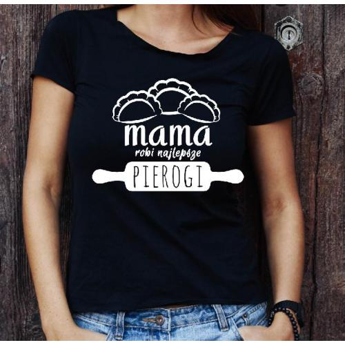 t-shirt mama robi najlepsze pierogi