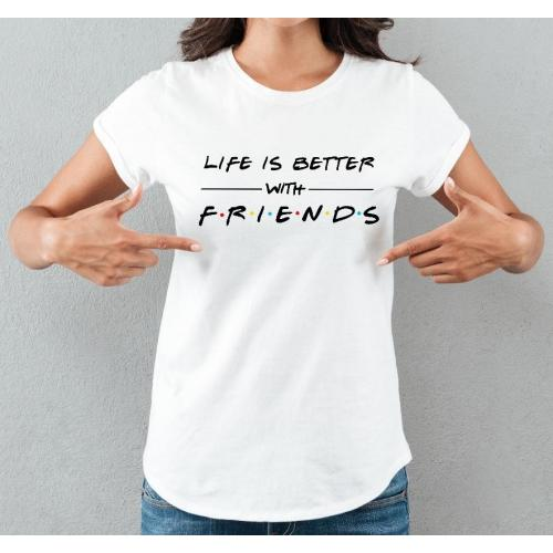 T-shirt lady slim DTG Life is better with friends