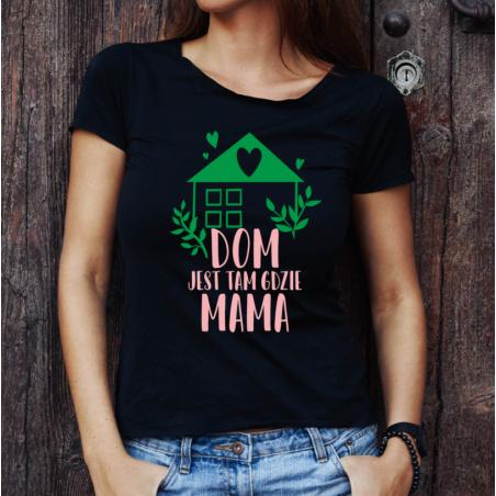 T-shirt lady czarna Dom jest tam gdzie mama