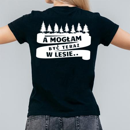 T-shirt Lady Czarny | A mogłam być teraz w lesie - Tył